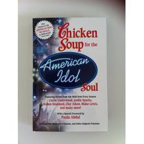 Livro Chicken Soup For The Soul - American Idol (em Inglês)
