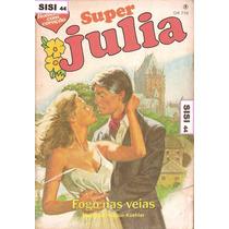 Super Julia Florzinha Fogo Nas Veias Margaret Hudson Koehler