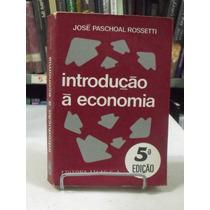 Livro - Introdução Á Economia - José Paschoal Rossetti