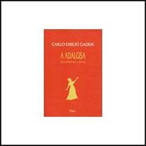 A Adalgisa - Carlo Emilio Gadda - Livro - 1994