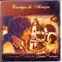 Cd Dércio Marques - Cantigas De Abraçar - 1999 - Duplo