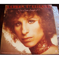 309 Mdv- Lp 1983- Barbra Streisand- Love Songs- Vinil- Pop