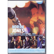Dvd Norah Jones & The Handsome Band: Live In 2004 (2004)