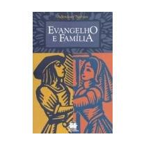 Evangelho E Família - Adenáuer Novaes