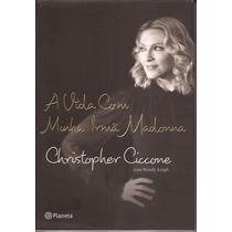 Livro A Vida Com Minha Irmã Madonna