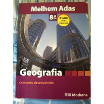 Geografia O Mundo Desenvolvido 8º Série 9º Ano
