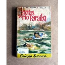 Histórias Do Rio Paraíba - B. De Mello E Souza