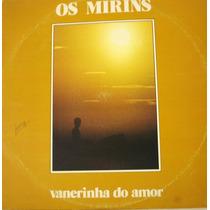 Vinil / Lp - Os Mirins - Vanerinha Do Amor 1980