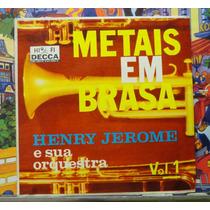 Henry Jerome E Sua Orquestra Metais Em Brasa - Compacto Vini