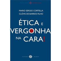 Etica E Vergonha Na Cara Livro Filosofia Comportamento Clovi