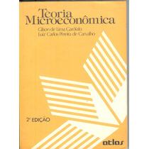 Teoria Microeconômica - Gilson De Lima Garófalo / Luiz Carlo