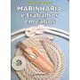 Livro Nautico - Marinharia E Trabalhos Em Cabos