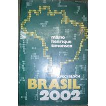 Livro Brasil 2002 Mário Henrique Simonsen