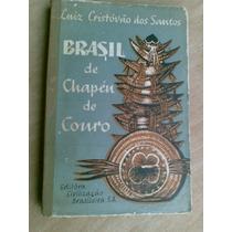 Livro - Brasil De Chapéu De Couro (folclore). Luiz Cristóvão