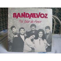 Lp Bandaevoz-prá Falar De Amor .1992.