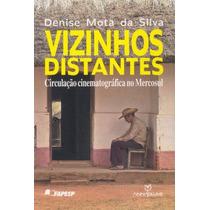 Vizinhos Distantes, Denise Mota Da Silva