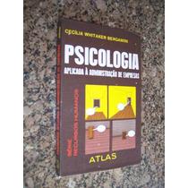 Psicologia Aplicada À Administração De Empresas, Cecília Whi