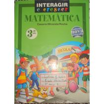 Interagir E Crescer Matemática 3º Ano- Casarin-miranda- Roch