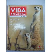 Enciclopédia Vida Selvagem - Larousse - Animais Do Deserto I
