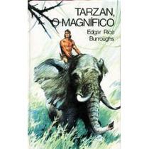 Tarzan, O Magnífico - Edgar R. Burroughs - Capa Dura