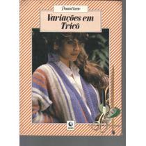 Ponto E Arte - Variações Em Tricô - Editora Globo