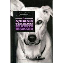 Livro: Os Animais Tem Alma? - Ernesto Bozzano