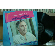 Francisco Petronio Para Meu Amor - Lp Rca Victor 1968 Orig.