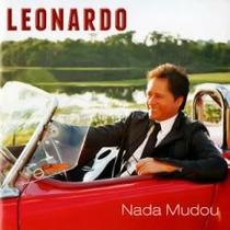 Cd Leonardo Nada Mudou Lançamento Portal Music Lacrado.
