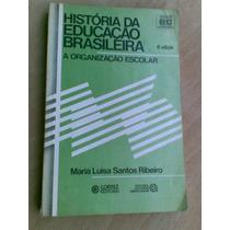 Livro - História Da Educação Brasileira - Maria Luisa Santos