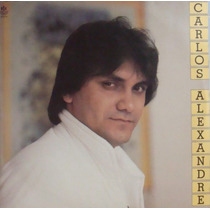Carlos Alexandre Lp Carlos Alexandre - 1986