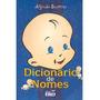 Dicionário De Nomes Para Bebês - Alfredo Scottini