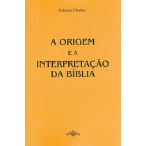 Origem E A Interpretação Da Bíblia, A