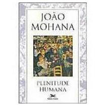 Livro Plenitude Humana - João Mohana