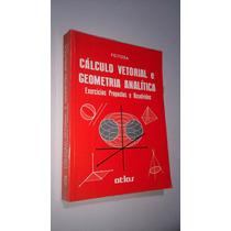 Cálculo Vetorial E Geometria Analítica - Feitosa