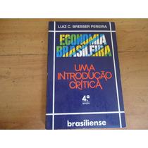 Economia Brasileira, Uma Introdução Crítica, De Luiz Pereira