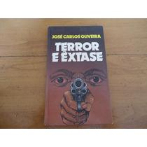 Livro Terror E Êxtase, De José Carlos Oliveira