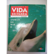 Enciclopédia Vida Selvagem - Larousse - Animais Do Mar Ii