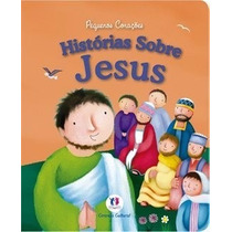 Livro Infantil Almaque Peq. Coracoes Histórias Sobre Jesus