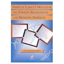 Genetica Clinica E Molecular Das Doencas Neurologicas Com Mu