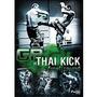 Dvd Gp De Thai Kicks - Final Round- *lacrado*