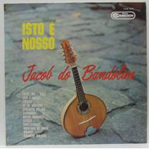 Lp Jacob Do Bandolim - Isto É Nosso - 1968 - Rca Camden