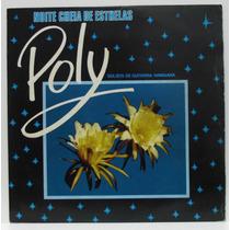 Lp Poly - Noite Cheia De Estrelas - 1982 - Continental