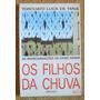 Livro Os Filhos Da Chuva - As Reencarnações De Hans Weber .