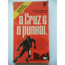 A Cruz E O Punhal Por David Wilkerson (1983)