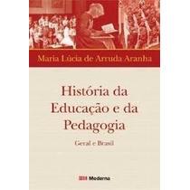 Livro História Da Educação E Da Édagogia Geral E Brasil Mari