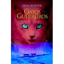 Gatos Guerreiros Fogo E Gelo Livro Erin Hunter