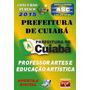 Apostila Prefeitura Cuiaba Mt Professor Artes Educ Artistica