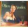 Disco Lp Olhos Verdes Música Orgão Piano Antigo Anos 50 Raro