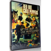 Red Hot Chili Peppers By The Way Live In Poland 2007dvd Novo