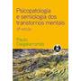 Psicopatologia E Semiologia Dos Transtornos Mentais 2ª Ed.